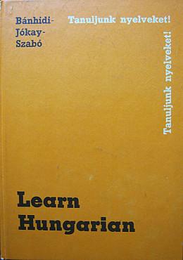 Learn Hungarian – Zoltán Bánhidi, Zoltán Jókay, Dénes Szabó Алматы
