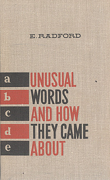 Unusual Words and How They Came About – E.R. Radford Алматы